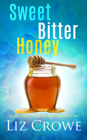 Review: Sweet Bitter Honey by Liz Crowe