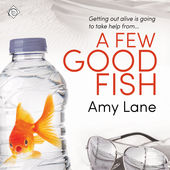 Audiobook Review: A Few Good Fish by Amy Lane