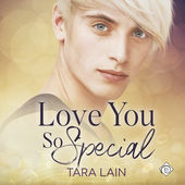 Audiobook Review: Love You So Special by Tara Lain