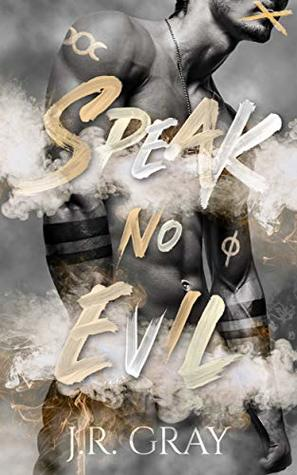 Review: Speak No Evil by J.R. Gray
