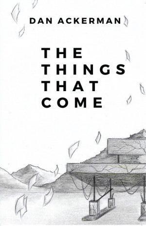 Review: The Things That Come by Dan Ackerman