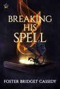 Review: Breaking His Spell by Foster Bridget Cassidy