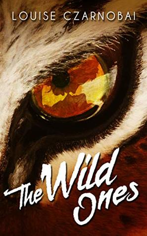 Review: Wild Ones by Louise Czarnobai