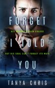 Review: Forget I Told You by Tanya Chris
