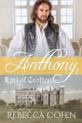 Guest Post and Giveaway: Anthony, Earl of Crofton by Rebecca Cohen