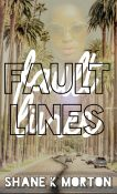 Guest Post and Giveaway: Fault Lines by Shane K Morton