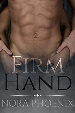 Review: Firm Hand by Nora Phoenix