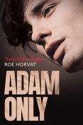 Excerpt and Giveaway: Adam Only by Roe Horvat