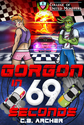 Review: Gorgon in 69 Seconds by C.B. Archer