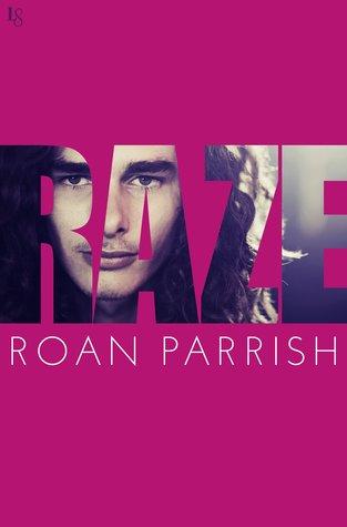 Excerpt: Raze by Roan Parrish