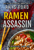 Guest Post and Giveaway: Ramen Assassin by Rhys Ford