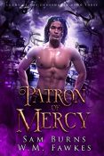 Review: Patron of Mercy by Sam Burns and W.M. Fawkes