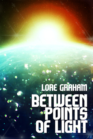 Review: Between Points of Light by Lore Graham