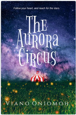 Review: The Aurora Circus by Viano Oniomoh