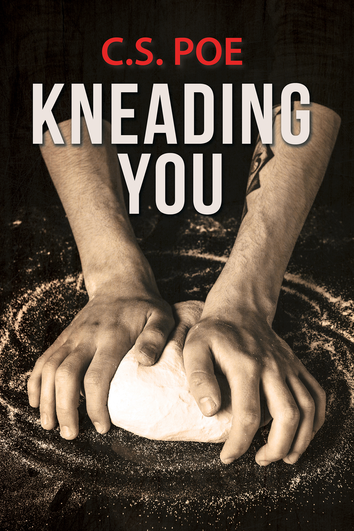 Guest Post and Giveaway: Kneading You by C.S. Poe