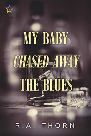 Review: My Baby Chased Away the Blues by R.A. Thorn