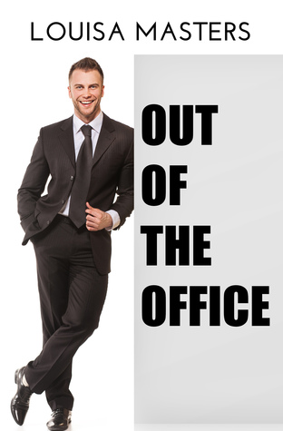 Review: Out of the Office by Louisa Masters