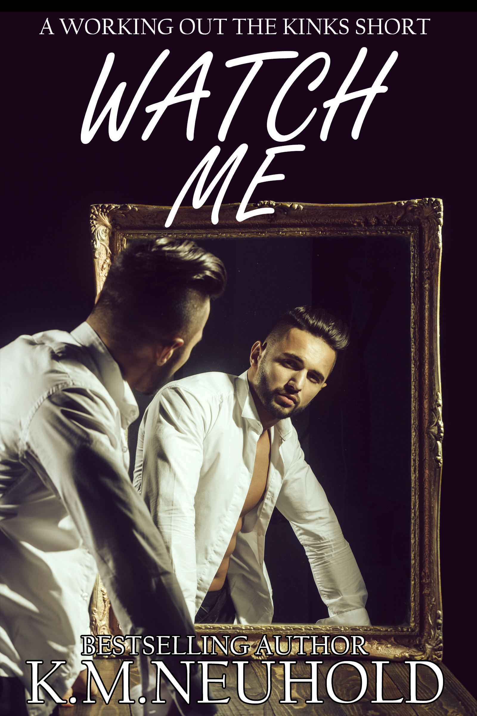 Excerpt and Giveaway: Watch Me by K.M.Neuhold