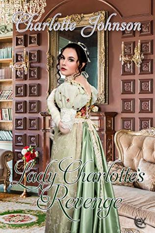 Review: Lady Charlotte's Revenge by Charlotte Johnson