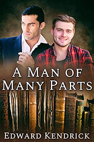 Review: A Man of Many Parts by Edward Kendrick