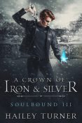 Excerpt: A Crown of Iron and Silver by Hailey Turner