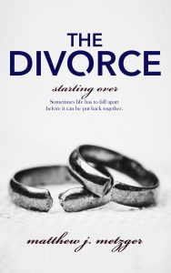 Guest Post: The Divorce by Matthew J. Metzger