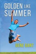 Review: Golden Like Summer by Gene Gant