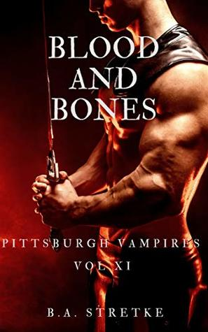 Review: Blood and Bones by B.A. Stretke