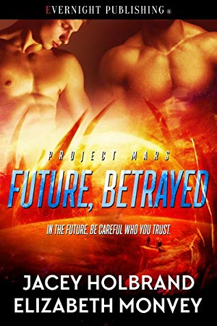 Review: Future, Betrayed by Jacey Holbrand and Elizabeth Monvey