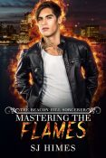 Review: Mastering the Flames by S.J. Himes