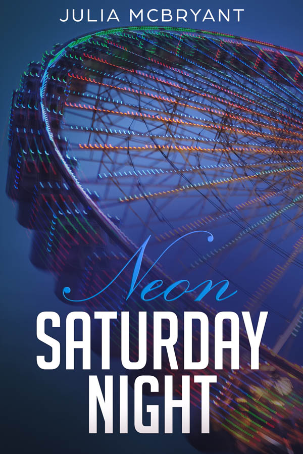 Guest Post and Giveaway: Neon Saturday Night by Julia McBryant