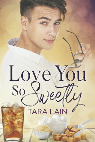 Review: Love You So Sweetly by Tara Lain