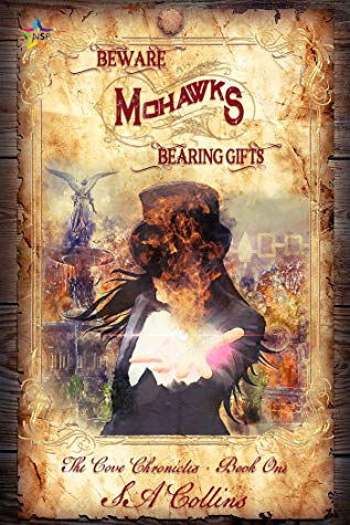 Review: Beware Mohawks Bearing Gifts by SA Collins