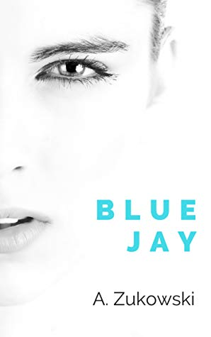 Review: Blue Jay by A. Zukowski
