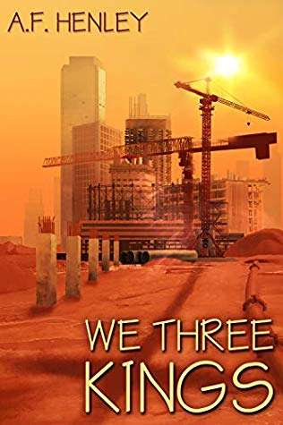 Review: We Three Kings by A.F. Henley