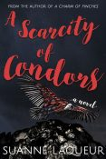 Review: A Scarcity of Condors by Suanne Laqueur