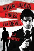 Guest Post and Giveaway: When Death Frees the Devil by L.J. Hayward