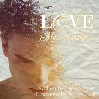 Audiobook Review: Love Me Whole by Nicky James
