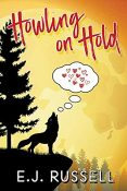 Review: Howling on Hold by E.J. Russell