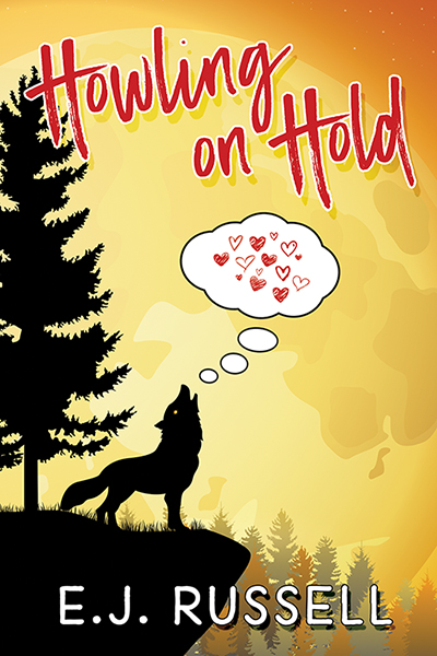 Guest Post and Giveaway: Howling on Hold by E.J. Russell
