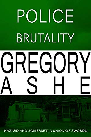 Review: Police Brutality by Gregory Ashe
